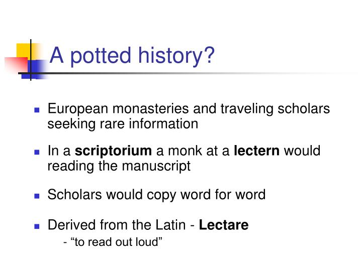 A potted history?