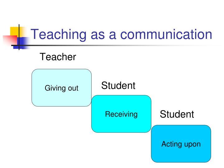 Teaching as a communication