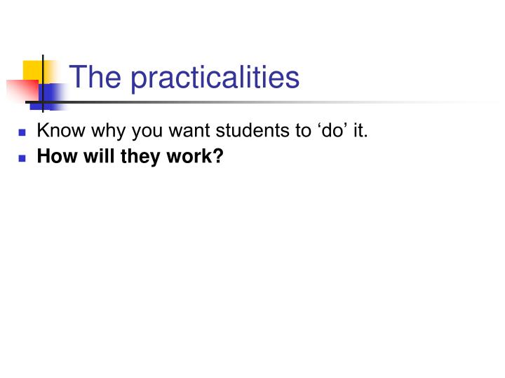 The practicalities