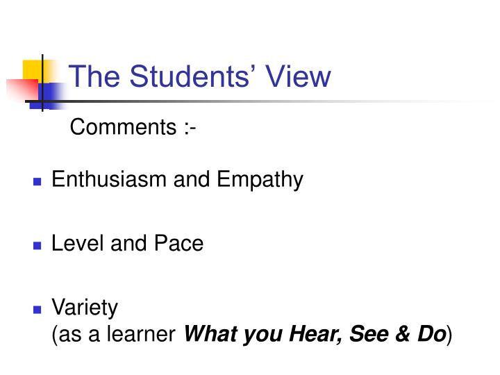 The Students' View