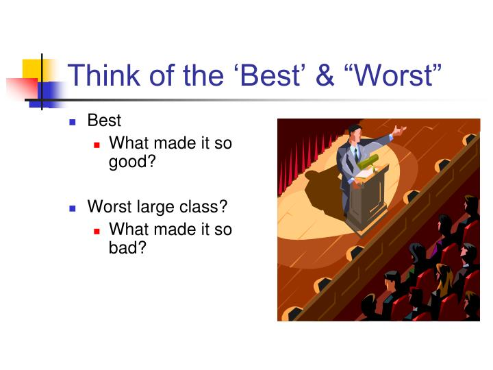 """Think of the 'Best' & """"Worst"""""""