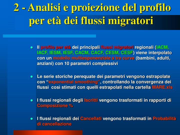 2 - Analisi e proiezione del profilo per età dei flussi migratori