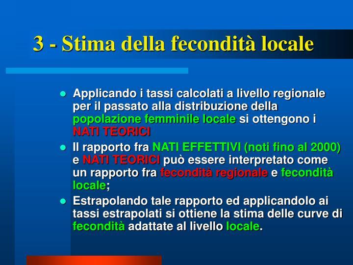 3 - Stima della fecondità locale
