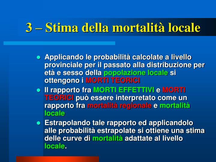 3 – Stima della mortalità locale