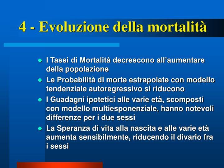 4 - Evoluzione della mortalità