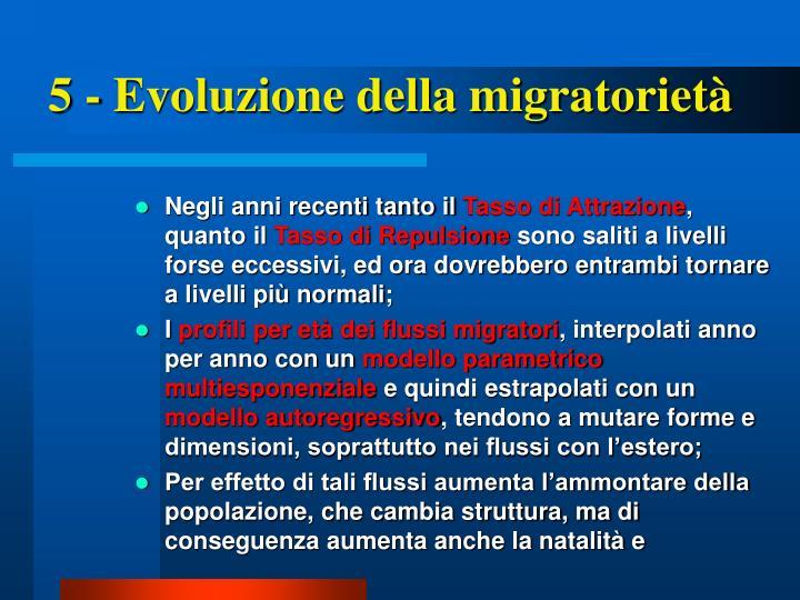 5 - Evoluzione della migratorietà