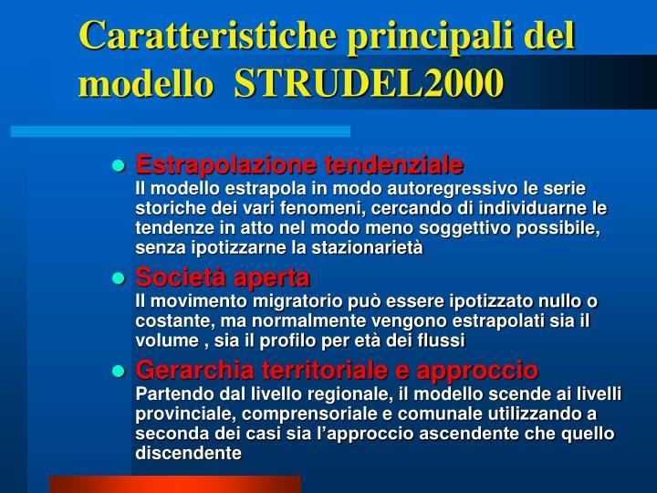 Caratteristiche principali del modello  STRUDEL2000