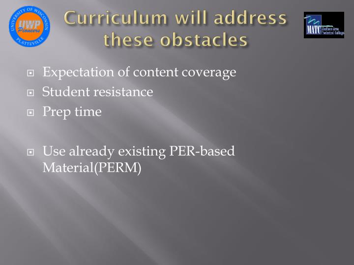 Curriculum will address these obstacles