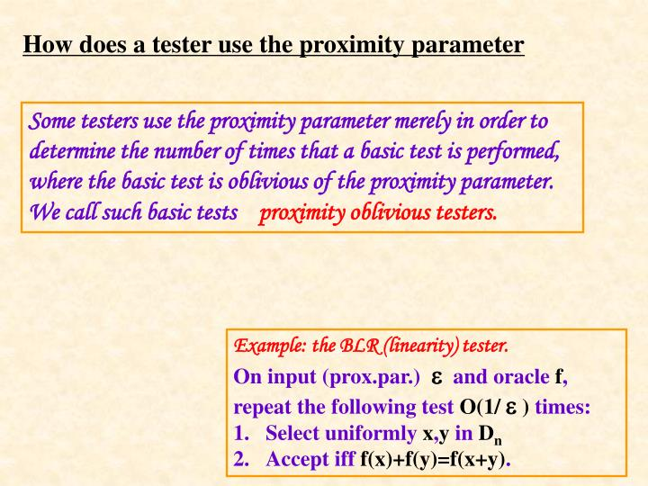 How does a tester use the proximity parameter
