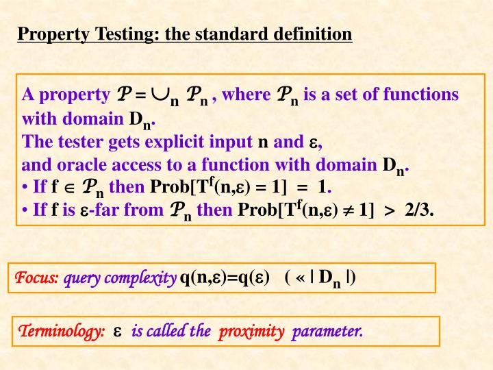 Property testing the standard definition