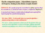 on the companion paper algorithmic aspects of p roperty testing in the dense graphs model
