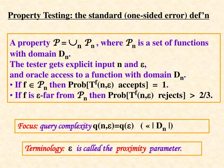 Property testing the standard one sided error def n