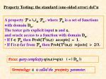 property testing the standard one sided error def n