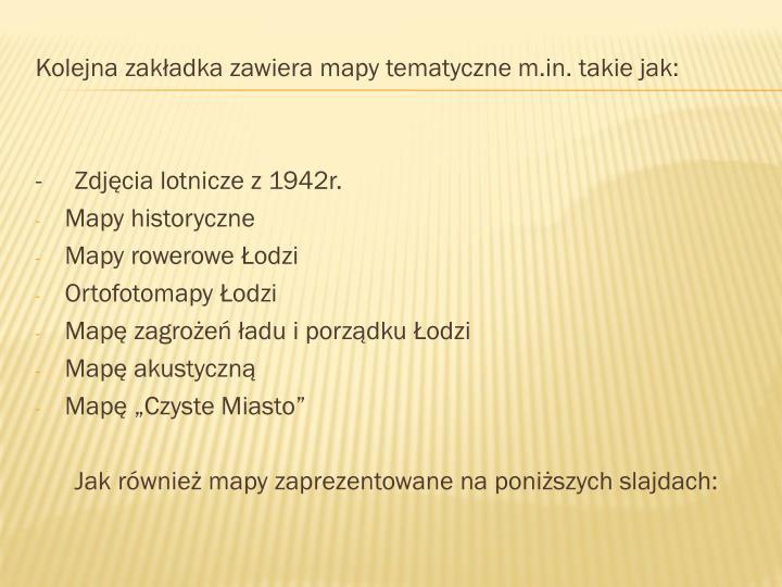 Kolejna zakładka zawiera mapy tematyczne m.in.