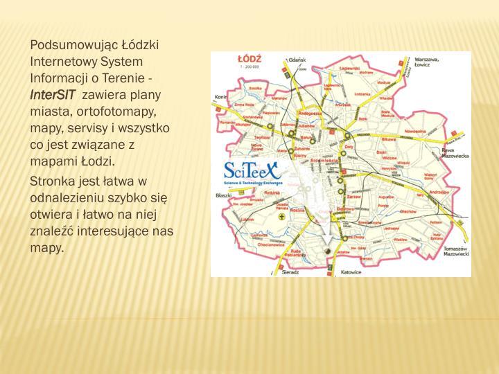 Podsumowując Łódzki Internetowy System Informacji o Terenie -