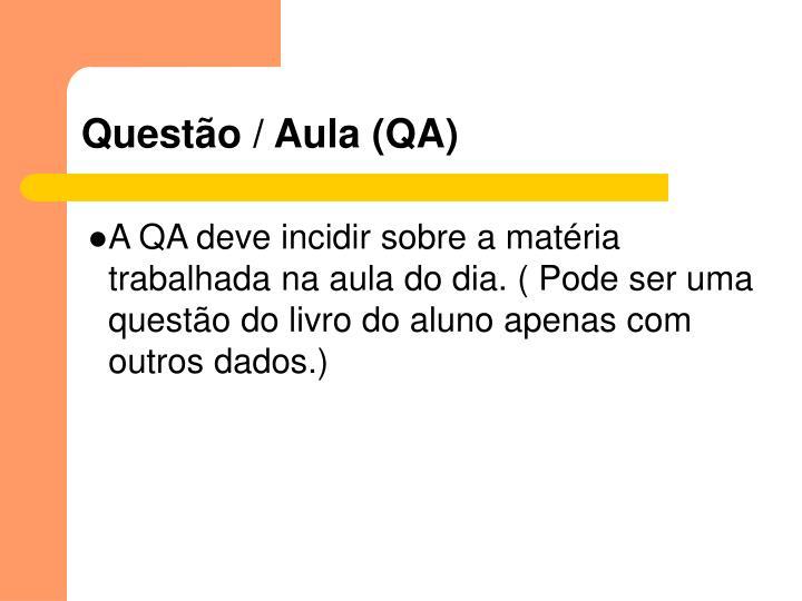 Questão / Aula (QA)