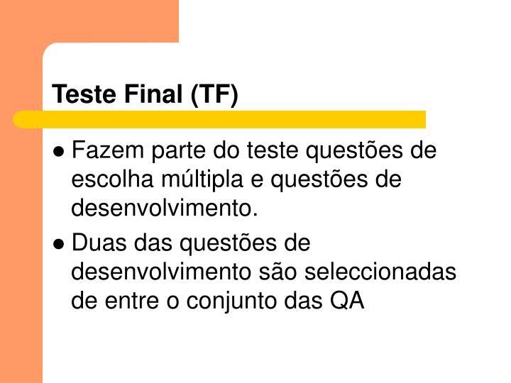 Teste Final (TF)