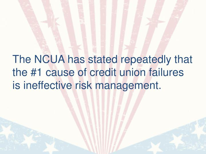 The NCUA has stated repeatedly that