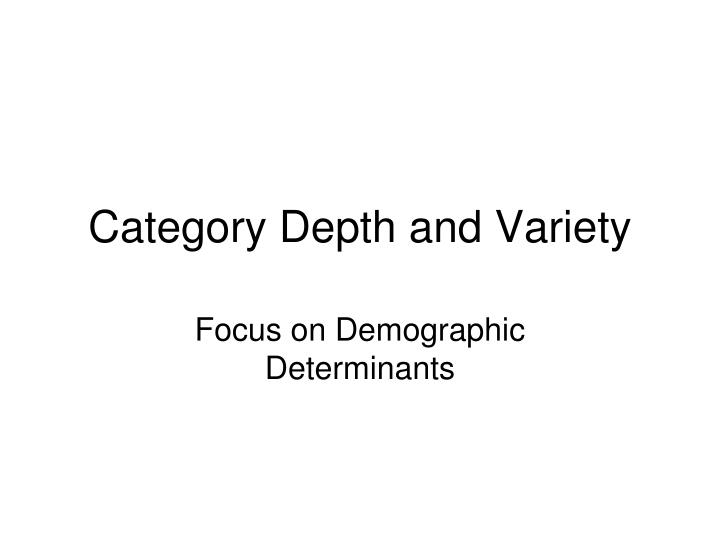 Category Depth and Variety