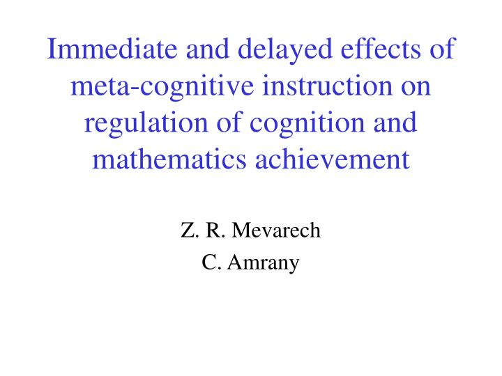 Immediate and delayed effects of meta-cognitive instruction on regulation of cognition and mathemati...