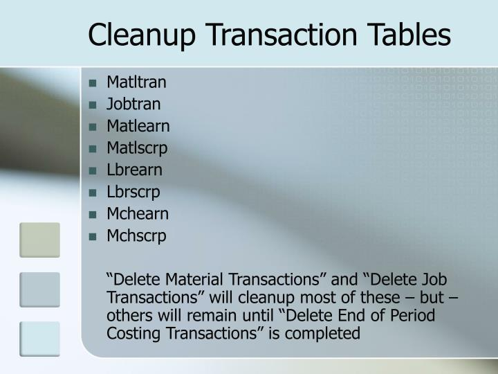 Cleanup Transaction Tables