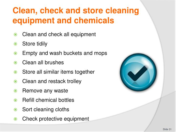 Clean, check and store cleaning equipment and chemicals