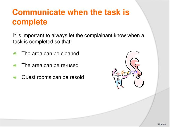 Communicate when the task is complete