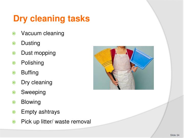 Dry cleaning tasks