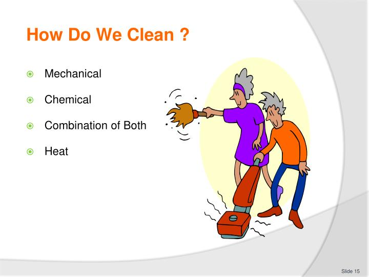 How Do We Clean ?