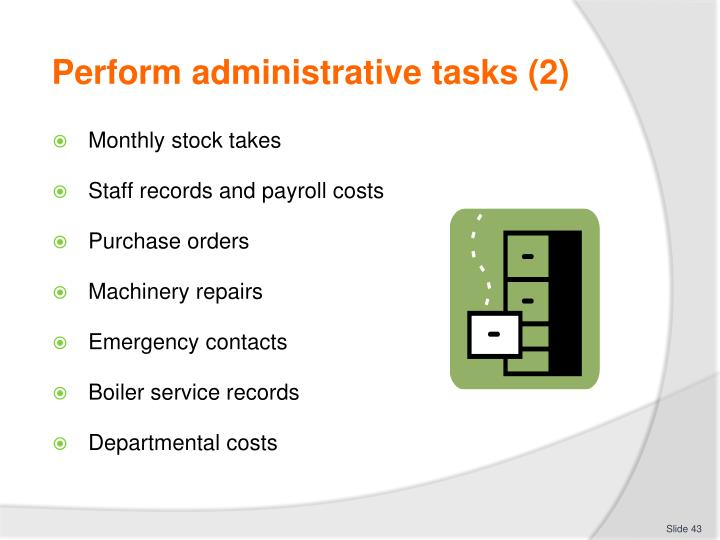 Perform administrative tasks (2)