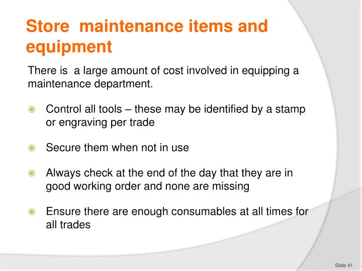 Store  maintenance items and equipment