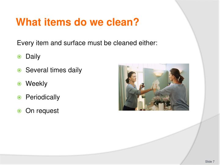 What items do we clean?