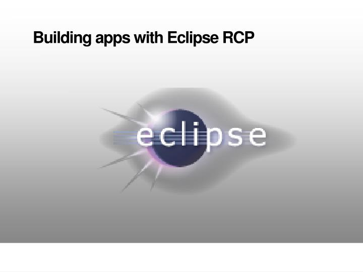 Building apps with Eclipse RCP