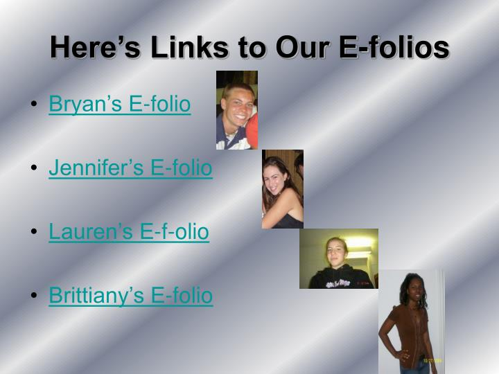 Here's Links to Our E-folios