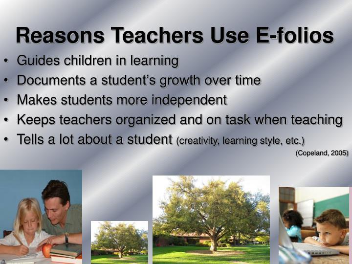 Reasons Teachers Use E-folios