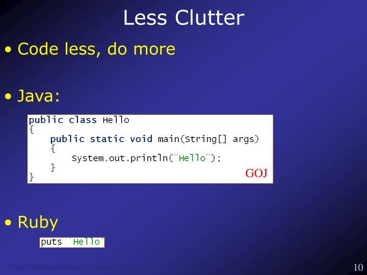 Less Clutter
