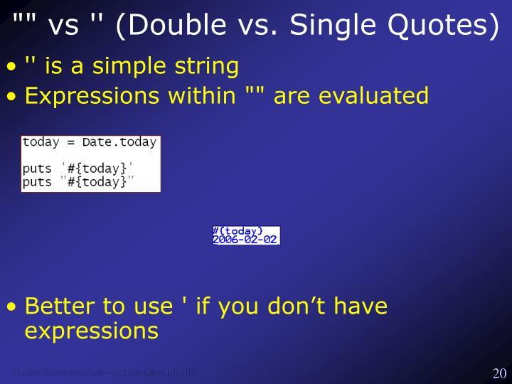 """"" vs '' (Double vs. Single Quotes)"
