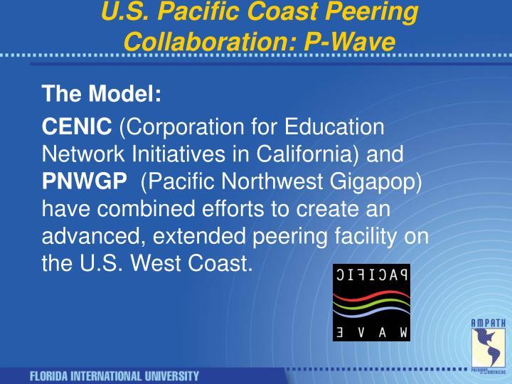 U.S. Pacific Coast Peering Collaboration: P-Wave