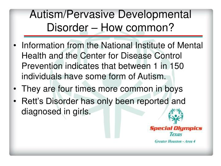 Autism/Pervasive Developmental Disorder – How common?
