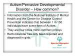 autism pervasive developmental disorder how common