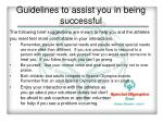 guidelines to assist you in being successful