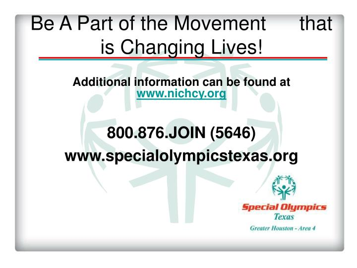 Be A Part of the Movement      that is Changing Lives!