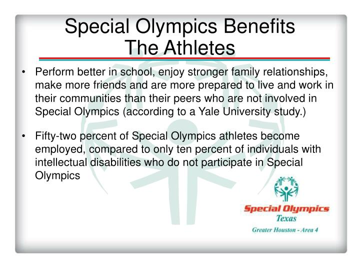 Special Olympics Benefits          The Athletes