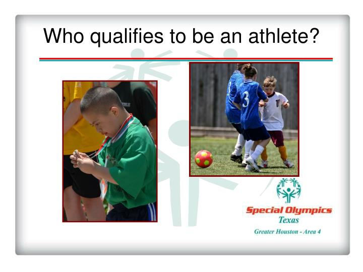 Who qualifies to be an athlete?