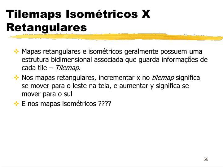 Tilemaps Isométricos X Retangulares