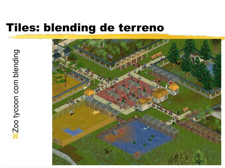Tiles: blending de terreno