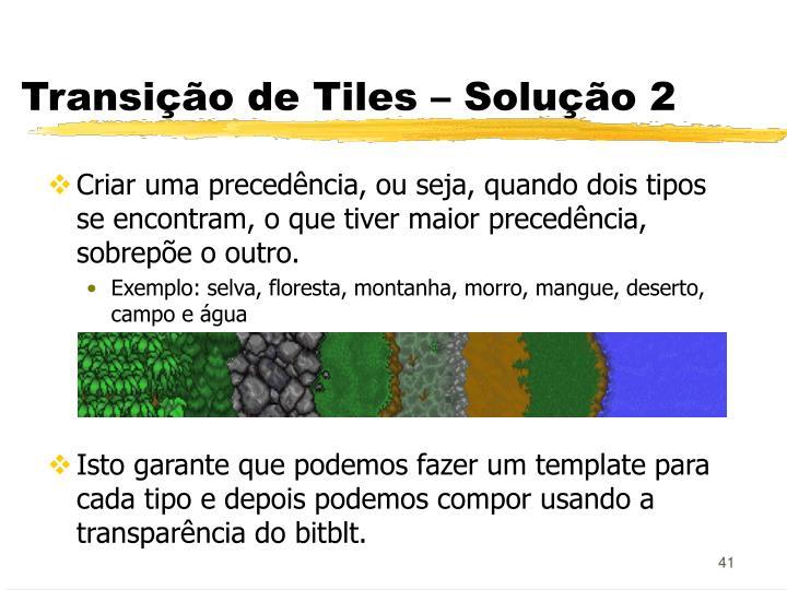 Transição de Tiles – Solução 2
