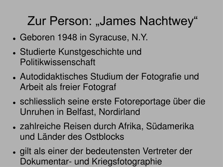 "Zur Person: ""James Nachtwey"""