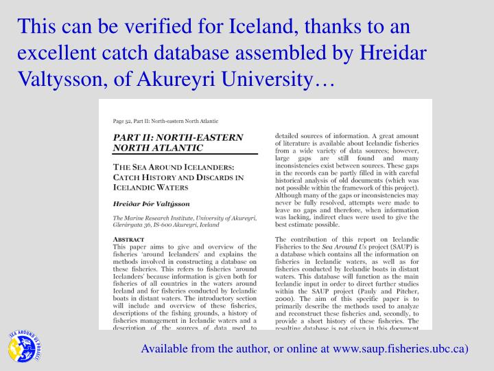 This can be verified for Iceland, thanks to an excellent catch database assembled by Hreidar Valtysson, of Akureyri University…
