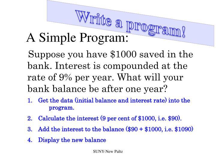 Write a program!